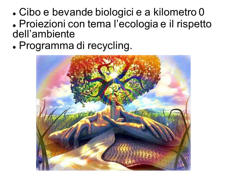 Cibo e bevande biologici e a kilometro 0 Proiezioni con tema lecologia e il rispetto dellambiente Programma di recycling.