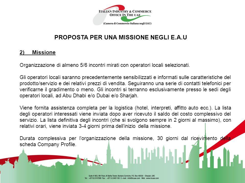 PROPOSTA PER UNA MISSIONE NEGLI E.A.U 1) Pre-indagine Allazienda italiana viene inviata una scheda da compilare in inglese, quale presentazione della