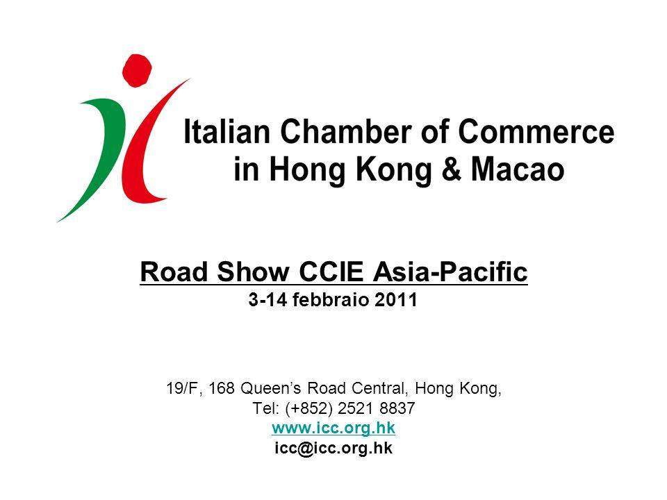 Road Show CCIE Asia-Pacific 3-14 febbraio 2011 19/F, 168 Queens Road Central, Hong Kong, Tel: (+852) 2521 8837 www.icc.org.hk icc@icc.org.hk