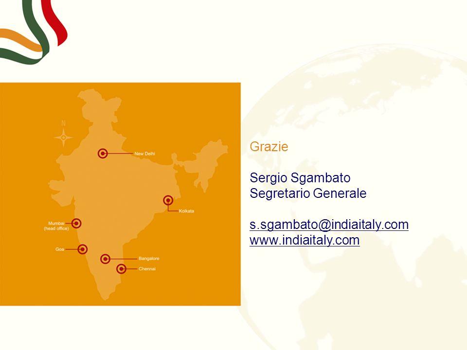 Grazie Sergio Sgambato Segretario Generale s.sgambato@indiaitaly.com www.indiaitaly.com