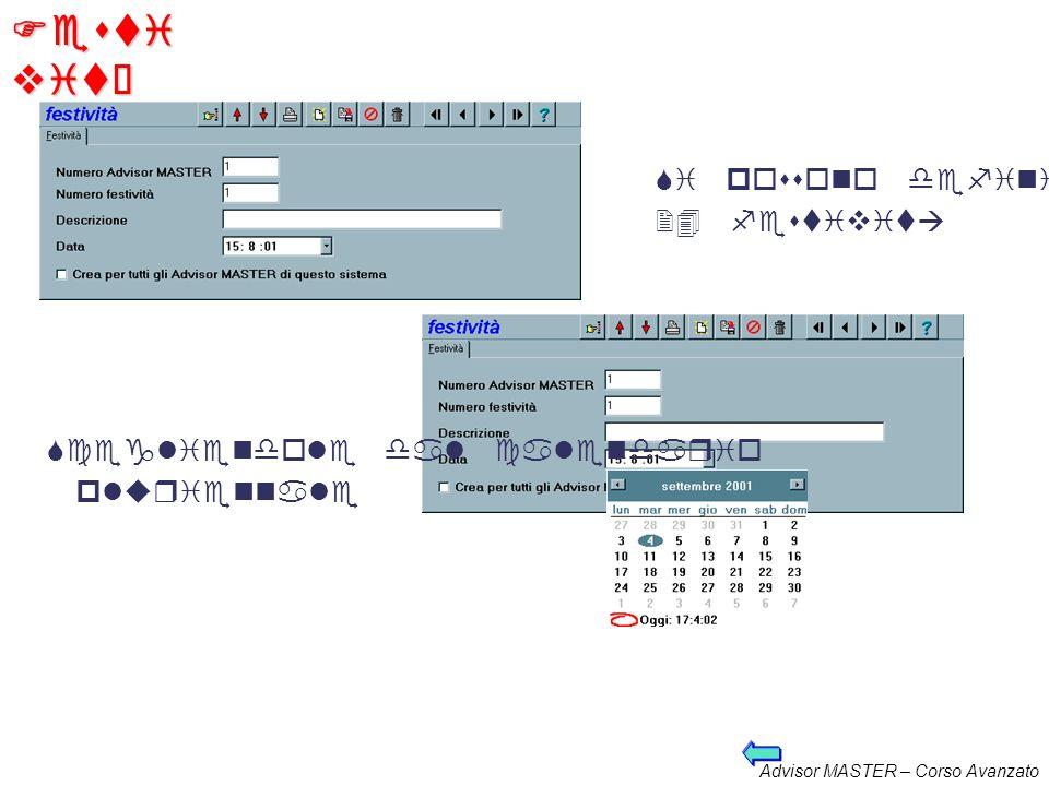 Advisor MASTER – Corso Avanzato Fascia oraria Le fasce orarie hardware sono 24 Ogni fascia è costituita da 4 sottofasce Cancellare i giorni per le sot