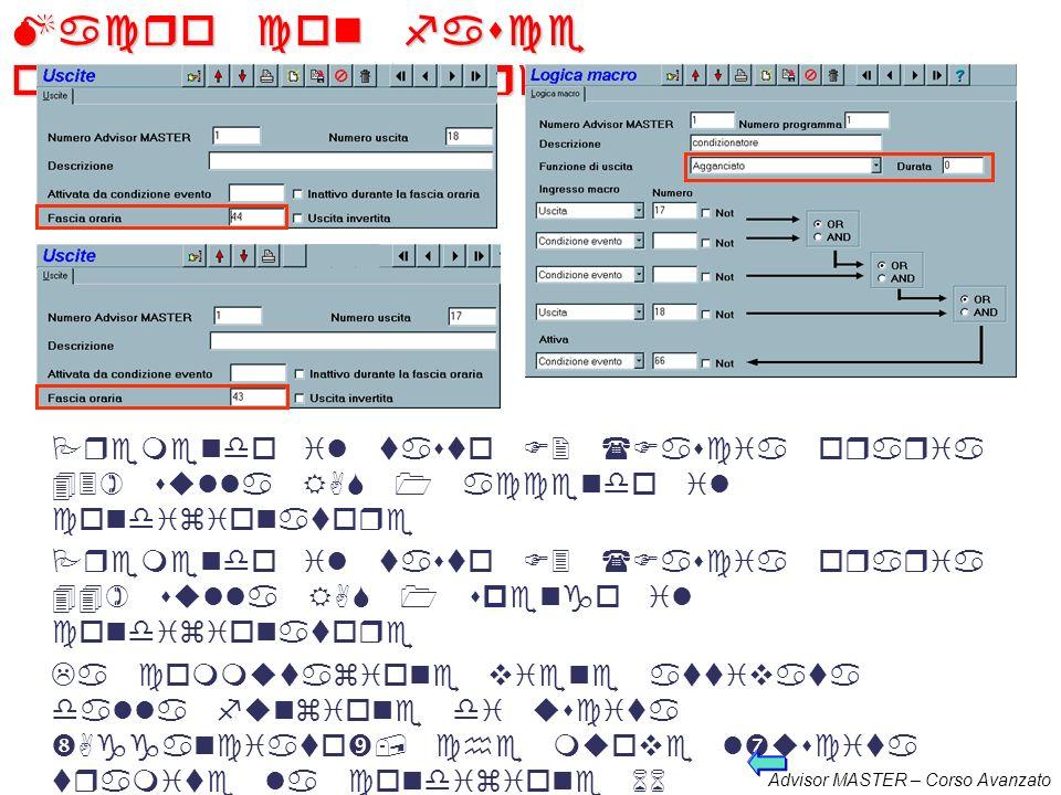 Advisor MASTER – Corso Avanzato Programma logica macro I programmi collegano tra loro attraverso degli operatori logici (or, and..) condizioni evento