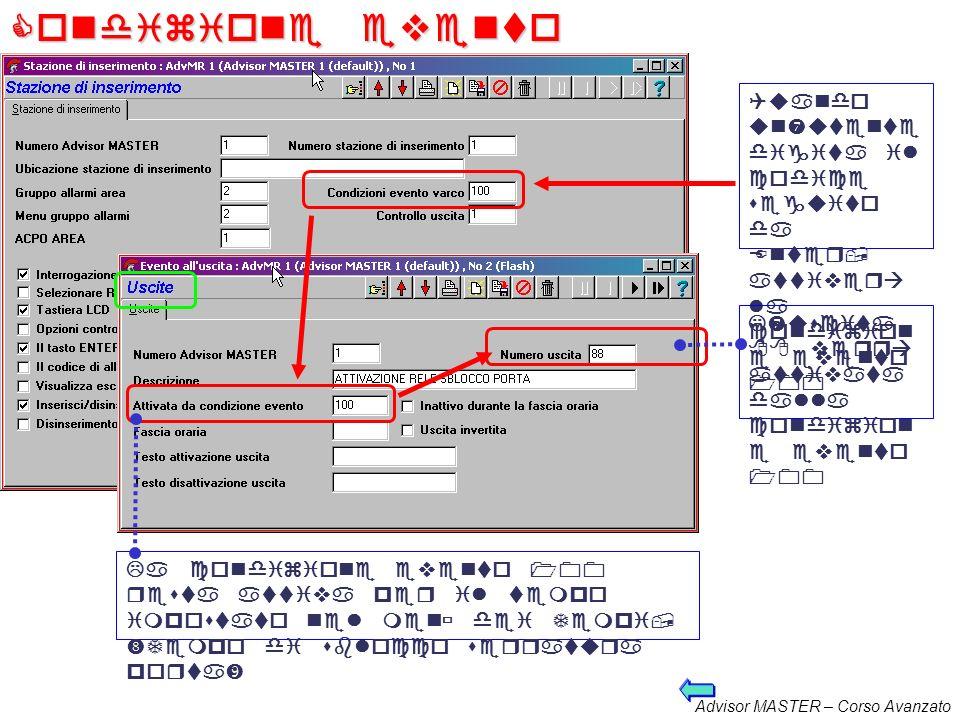 Advisor MASTER – Corso Avanzato Condizione evento varco - Esempio Quando unutente digita il codice seguito da Enter, attiverà la condizion e evento 10