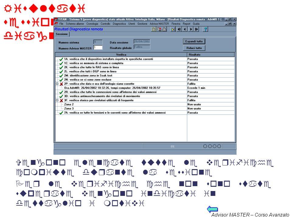 Advisor MASTER – Corso Avanzato Avvio della sessione di diagnostica Il sommario dei risultati consente di valutare i dati ottenuti dalla centrale glob