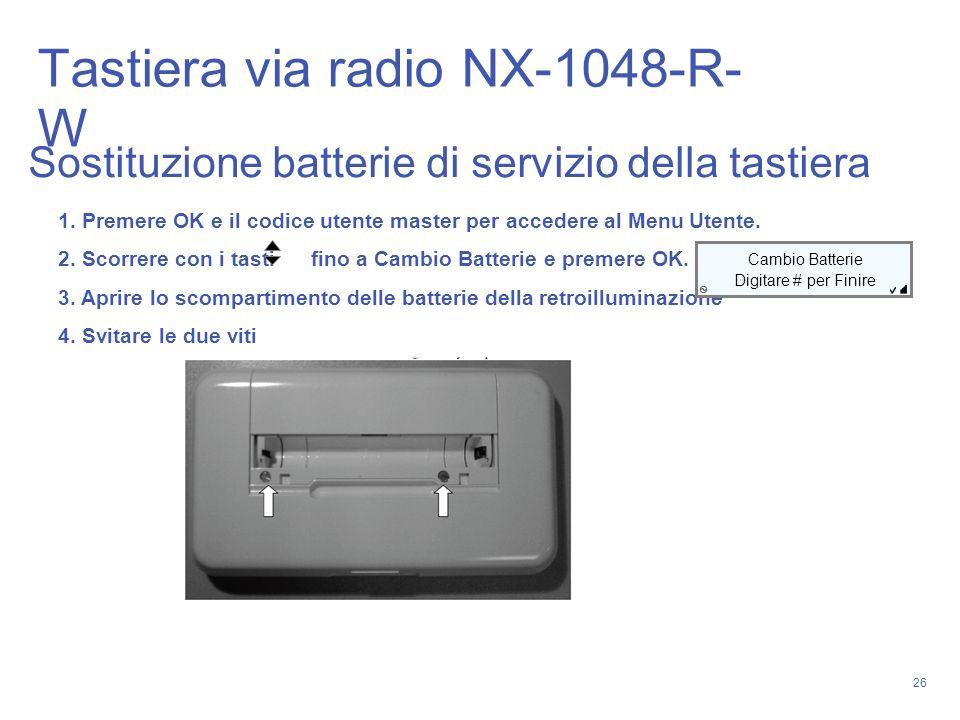 26 Sostituzione batterie di servizio della tastiera 1. Premere OK e il codice utente master per accedere al Menu Utente. 2. Scorrere con i tasti fino