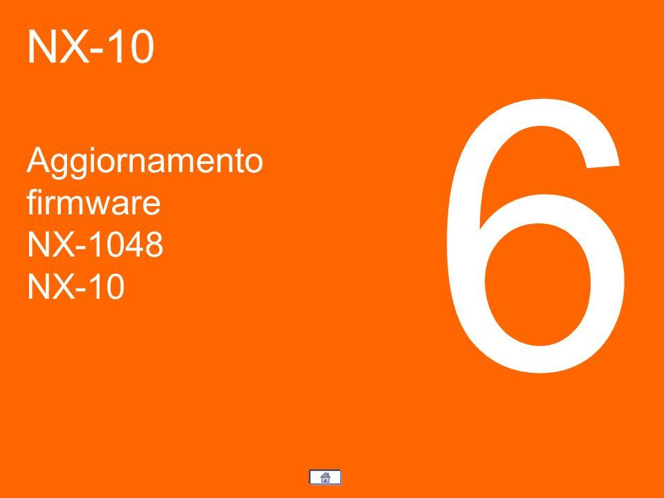 NX-10 Aggiornamento firmware NX-1048 NX-10 6