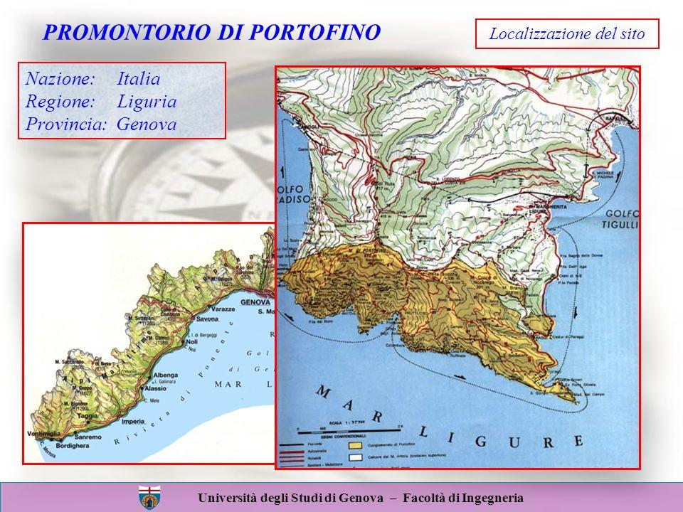 PROMONTORIO DI PORTOFINO Localizzazione del sito Università degli Studi di Genova – Facoltà di Ingegneria Nazione: Italia Regione: Liguria Provincia: