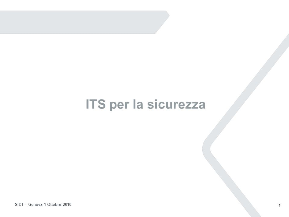 3 SIDT – Genova 1 Ottobre 2010 ITS per la sicurezza