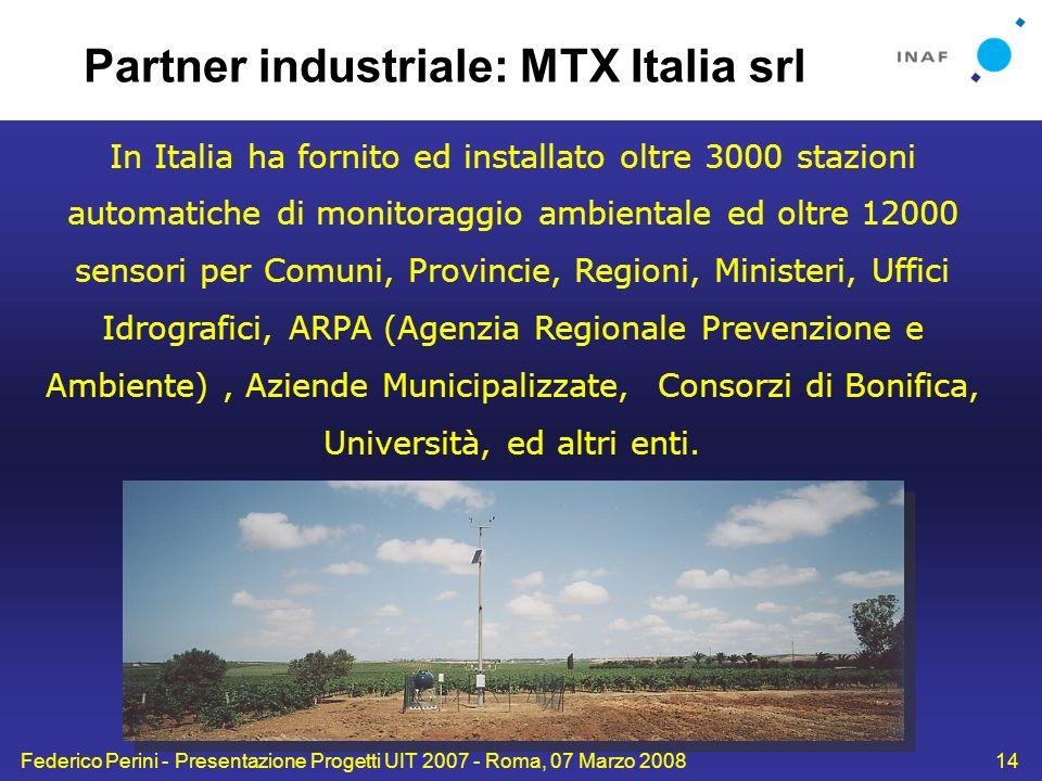 Federico Perini - Presentazione Progetti UIT 2007 - Roma, 07 Marzo 200814 In Italia ha fornito ed installato oltre 3000 stazioni automatiche di monito