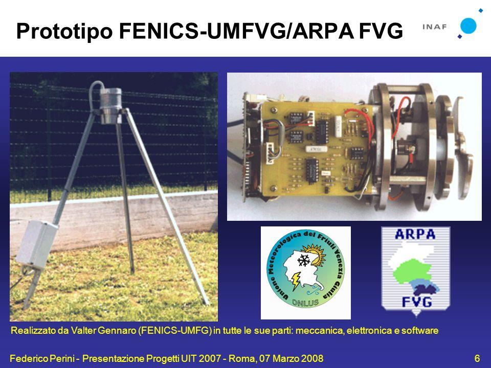 Federico Perini - Presentazione Progetti UIT 2007 - Roma, 07 Marzo 20086 Prototipo FENICS-UMFVG/ARPA FVG Realizzato da Valter Gennaro (FENICS-UMFG) in