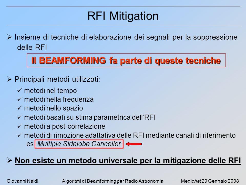 Giovanni NaldiAlgoritmi di Beamforming per Radio AstronomiaMedichat 29 Gennaio 2008 RFI Mitigation Insieme di tecniche di elaborazione dei segnali per