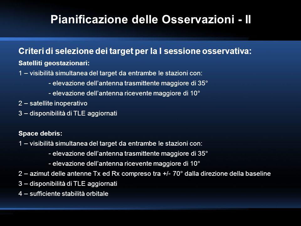 Pianificazione delle Osservazioni - II Criteri di selezione dei target per la I sessione osservativa: Satelliti geostazionari: 1 – visibilità simultan