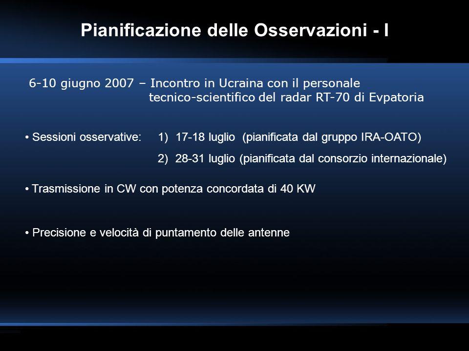 Pianificazione delle Osservazioni - I 6-10 giugno 2007 – Incontro in Ucraina con il personale tecnico-scientifico del radar RT-70 di Evpatoria Session