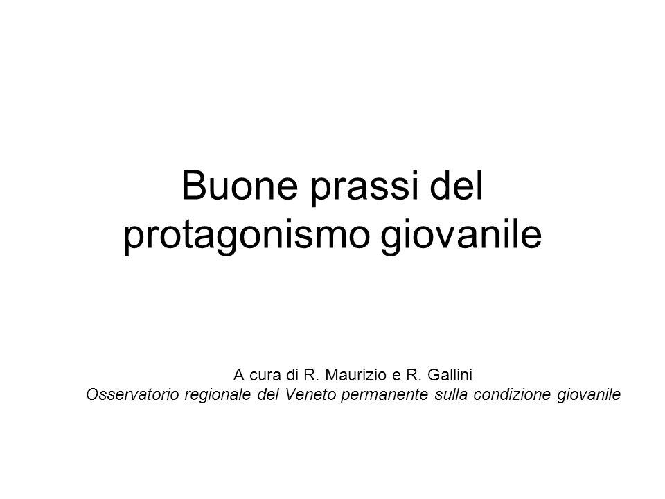 Buone prassi del protagonismo giovanile A cura di R. Maurizio e R. Gallini Osservatorio regionale del Veneto permanente sulla condizione giovanile