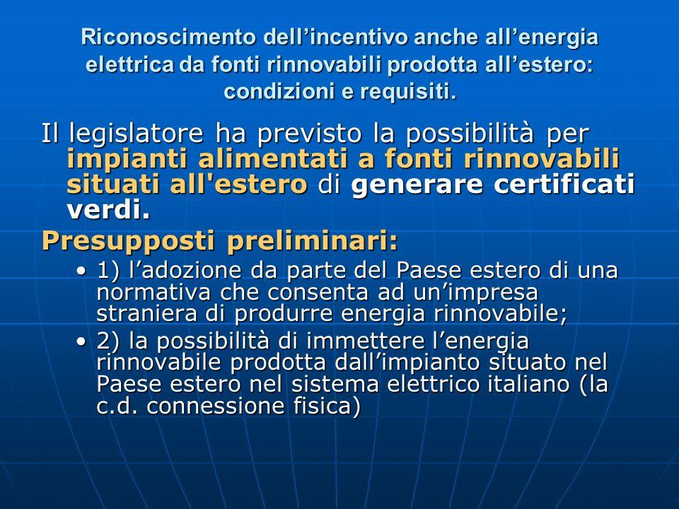 Riconoscimento dellincentivo anche allenergia elettrica da fonti rinnovabili prodotta allestero: condizioni e requisiti. Il legislatore ha previsto la