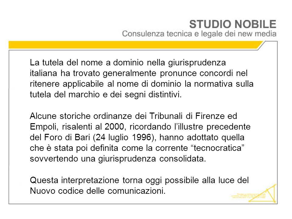 La tutela del nome a dominio nella giurisprudenza italiana ha trovato generalmente pronunce concordi nel ritenere applicabile al nome di dominio la no