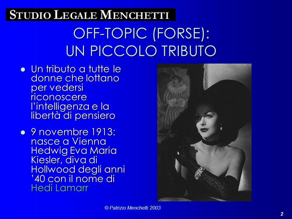 2 © Patrizio Menchetti 2003 OFF-TOPIC (FORSE): UN PICCOLO TRIBUTO Un tributo a tutte le donne che lottano per vedersi riconoscere lintelligenza e la l