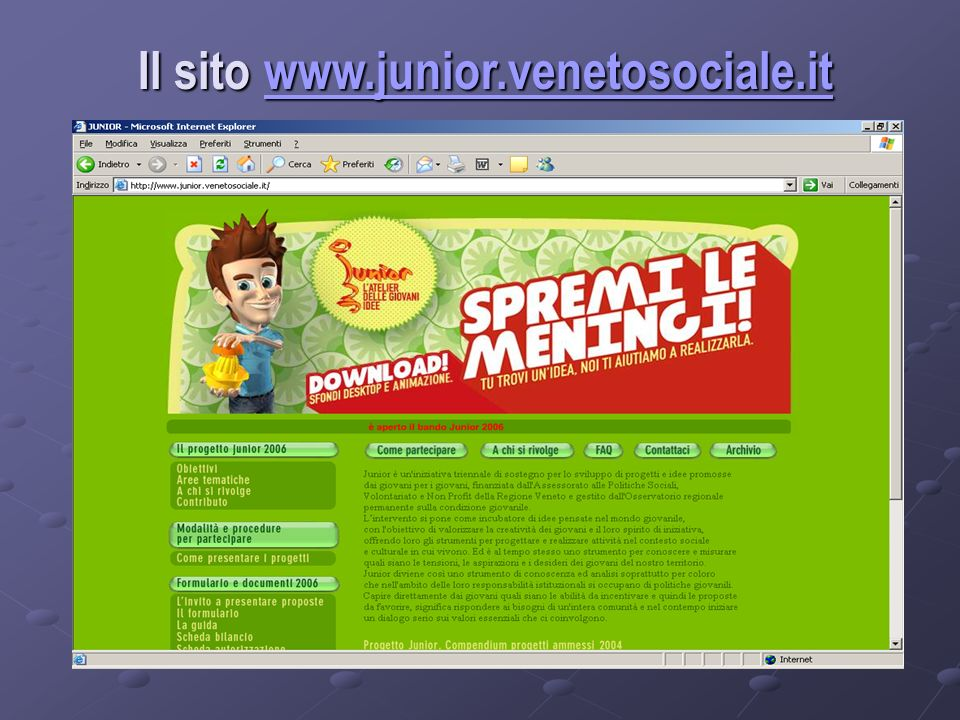 Il sito www.junior.venetosociale.it www.junior.venetosociale.it