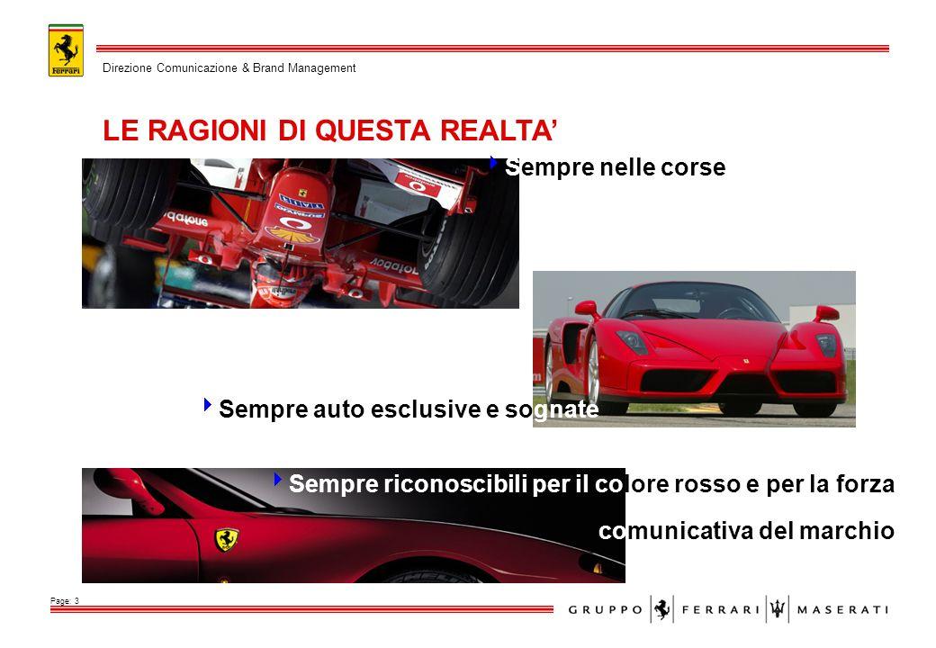 LE RAGIONI DI QUESTA REALTA Direzione Comunicazione & Brand Management Page: 3 Sempre auto esclusive e sognate Sempre nelle corse Sempre riconoscibili