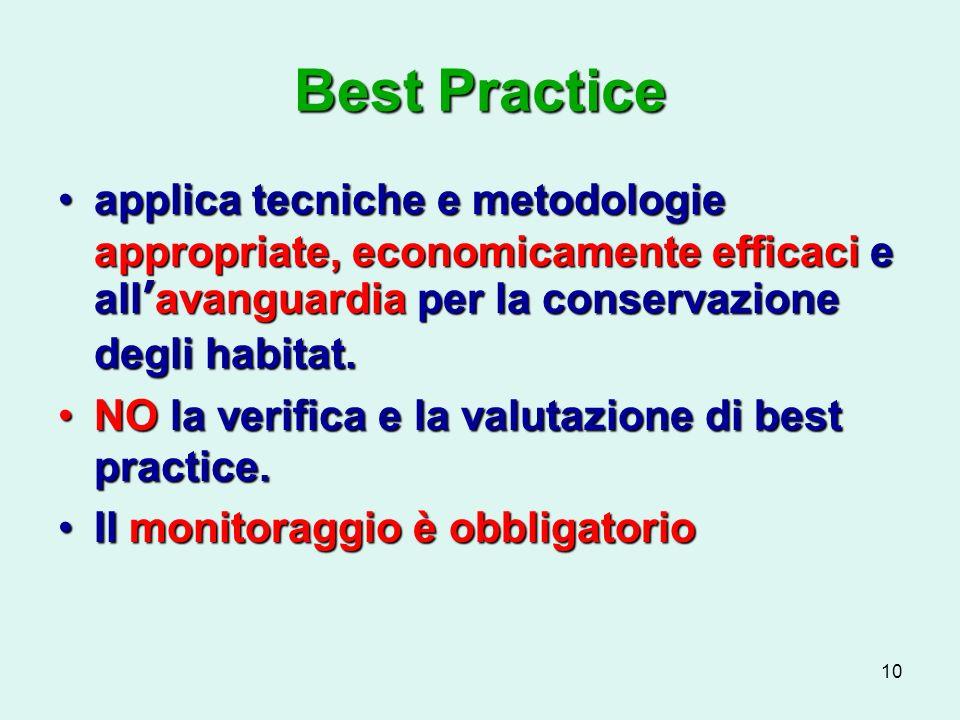 10 Best Practice applica tecniche e metodologie appropriate, economicamente efficaci e allavanguardia per la conservazione degli habitat.applica tecniche e metodologie appropriate, economicamente efficaci e allavanguardia per la conservazione degli habitat.