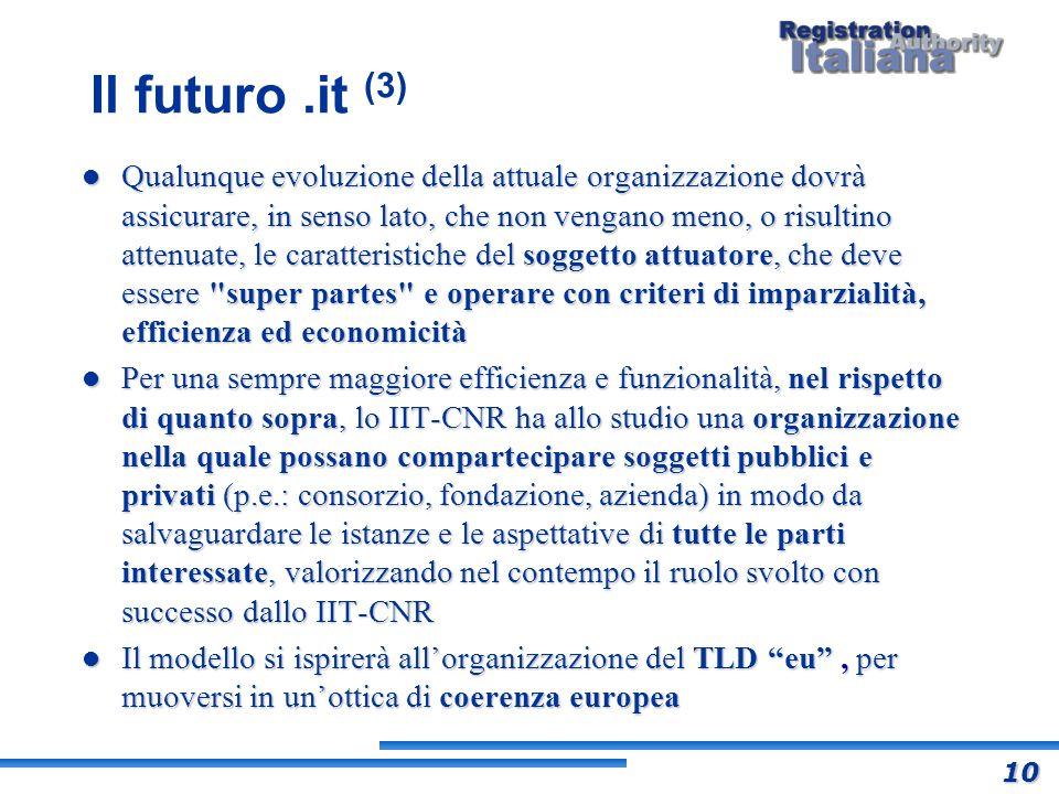 Il futuro.it (3) Qualunque evoluzione della attuale organizzazione dovrà assicurare, in senso lato, che non vengano meno, o risultino attenuate, le ca