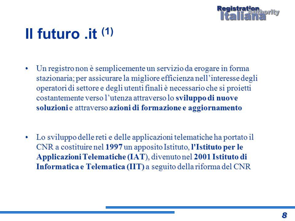 Il futuro.it (1) Un registro non è semplicemente un servizio da erogare in forma stazionaria; per assicurare la migliore efficienza nellinteresse degl