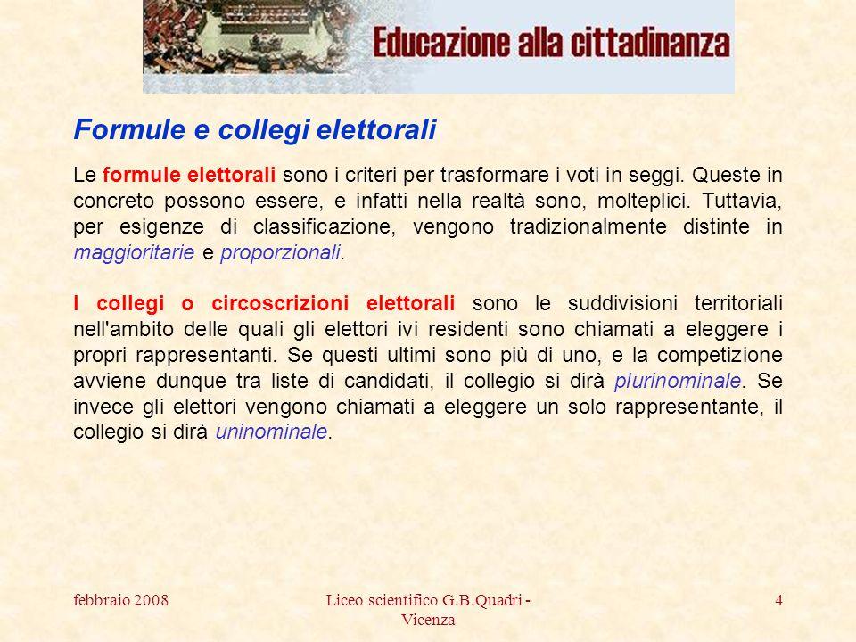 febbraio 2008Liceo scientifico G.B.Quadri - Vicenza 15 Minoranze linguistiche: Le liste delle minoranze linguistiche riconosciute coalizzate o non, potranno comunque accedere al riparto dei seggi per la Camera dei Deputati ottenendo almeno il 20% dei voti nella circoscrizione in cui concorrono.