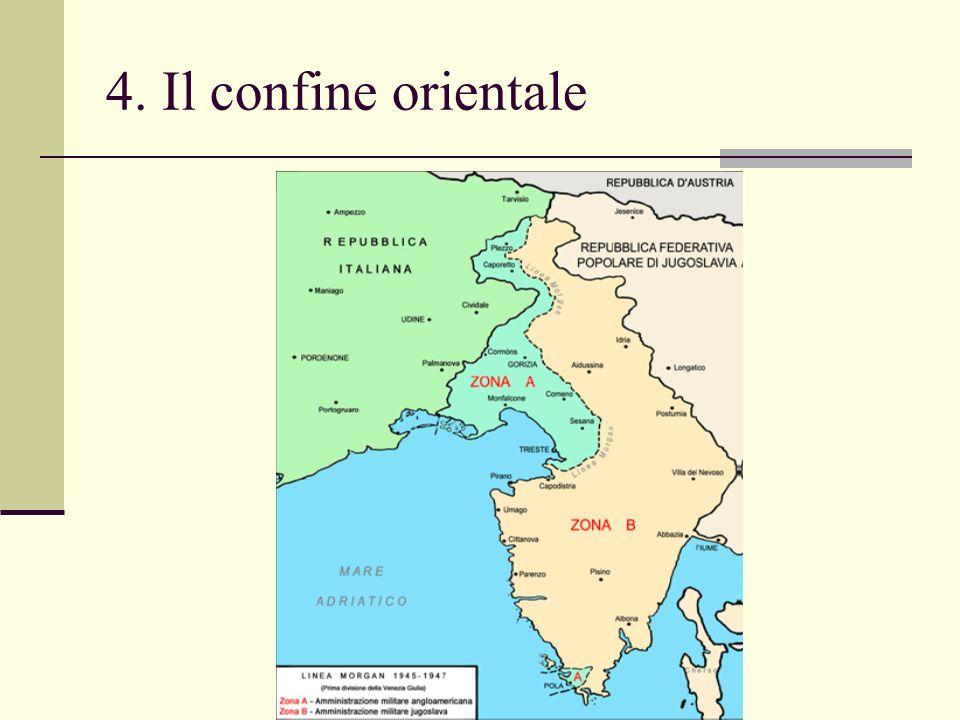 4. Il confine orientale