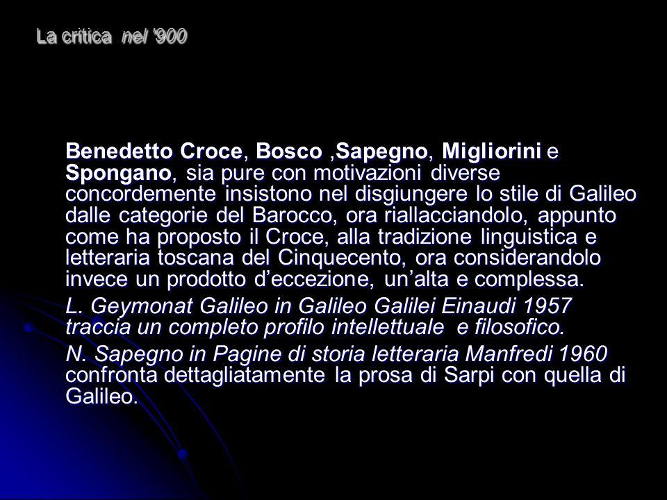 La critica nel '900 Benedetto Croce, Bosco,Sapegno, Migliorini e Spongano, sia pure con motivazioni diverse concordemente insistono nel disgiungere lo