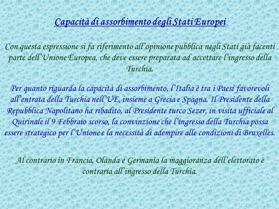 Capacità di assorbimento degli Stati Europei Con questa espressione si fa riferimento allopinione pubblica negli Stati già facenti parte dellUnione Eu