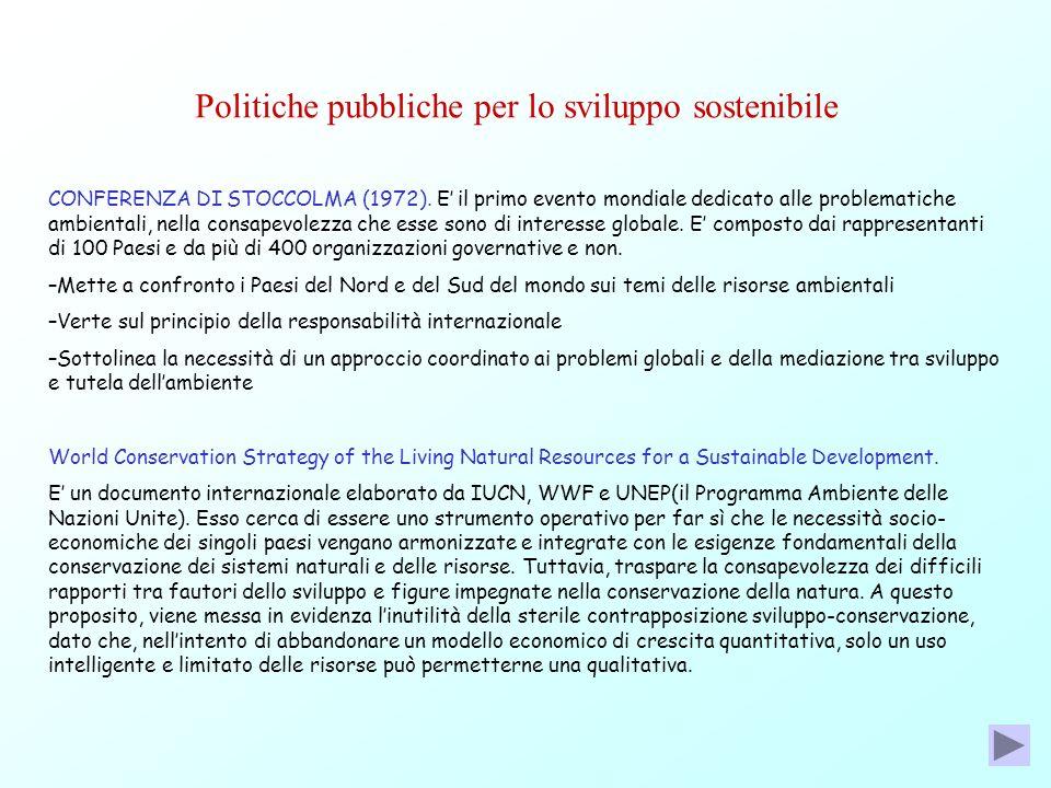Politiche pubbliche per lo sviluppo sostenibile CONFERENZA DI STOCCOLMA (1972). E il primo evento mondiale dedicato alle problematiche ambientali, nel