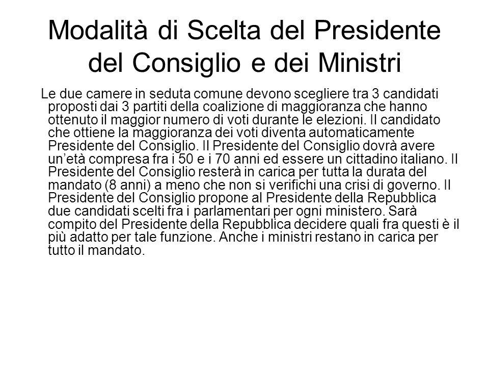 Modalità di Scelta del Presidente del Consiglio e dei Ministri Le due camere in seduta comune devono scegliere tra 3 candidati proposti dai 3 partiti