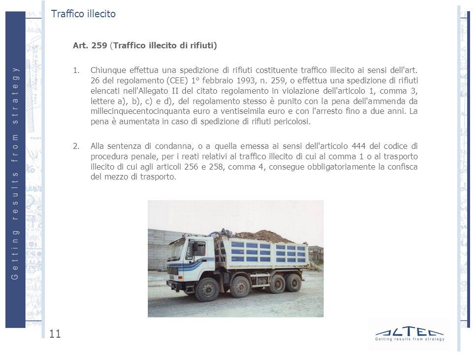 Art. 259 (Traffico illecito di rifiuti) 1.Chiunque effettua una spedizione di rifiuti costituente traffico illecito ai sensi dell'art. 26 del regolame