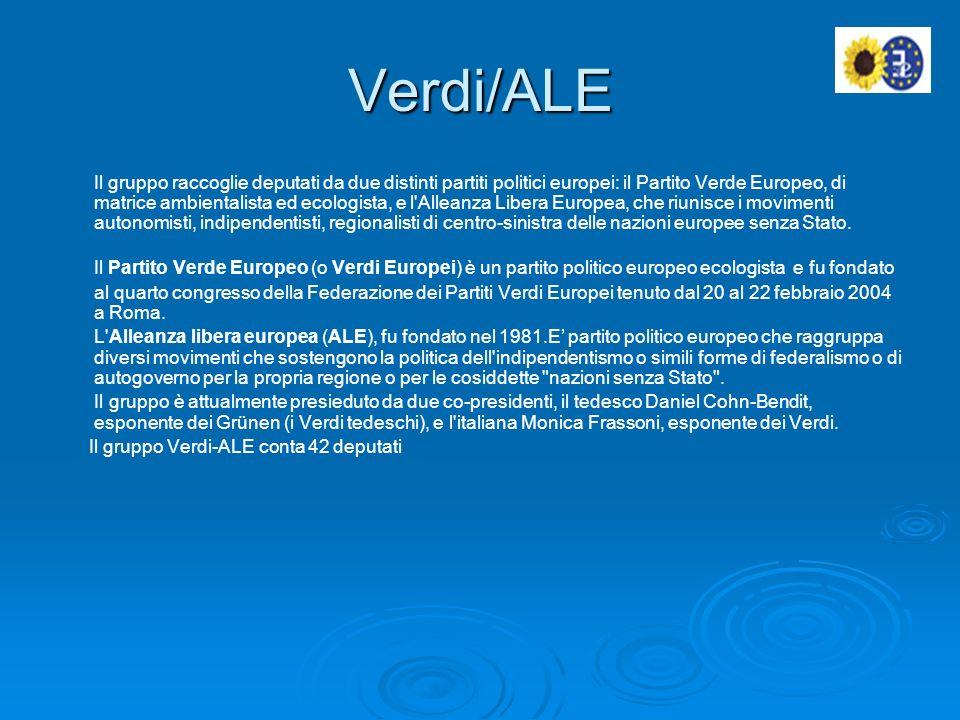 Verdi/ALE Il gruppo raccoglie deputati da due distinti partiti politici europei: il Partito Verde Europeo, di matrice ambientalista ed ecologista, e l Alleanza Libera Europea, che riunisce i movimenti autonomisti, indipendentisti, regionalisti di centro-sinistra delle nazioni europee senza Stato.