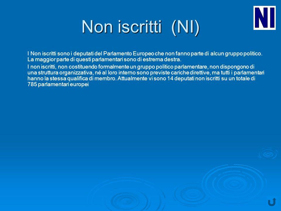 Non iscritti (NI) I Non iscritti sono i deputati del Parlamento Europeo che non fanno parte di alcun gruppo politico.
