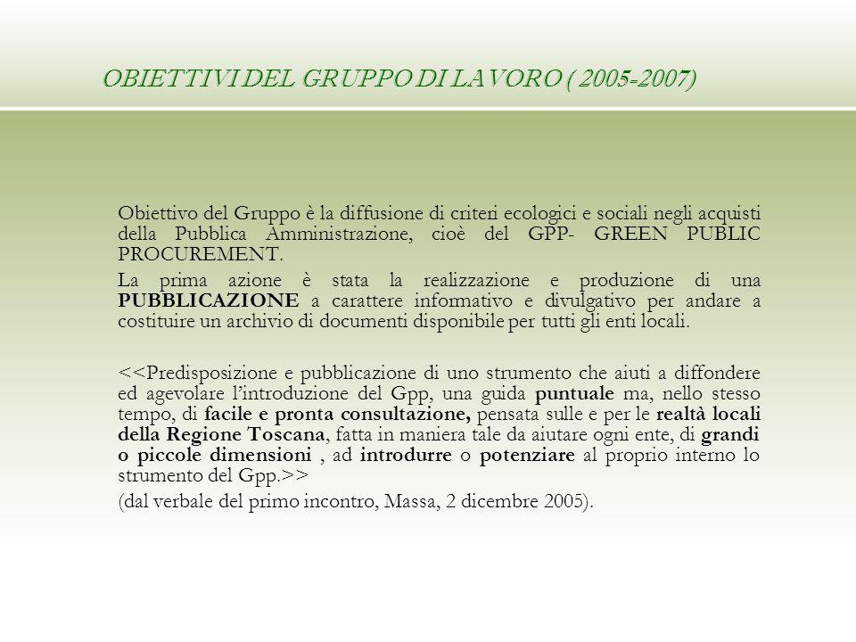 Obiettivo del Gruppo è la diffusione di criteri ecologici e sociali negli acquisti della Pubblica Amministrazione, cioè del GPP- GREEN PUBLIC PROCUREM