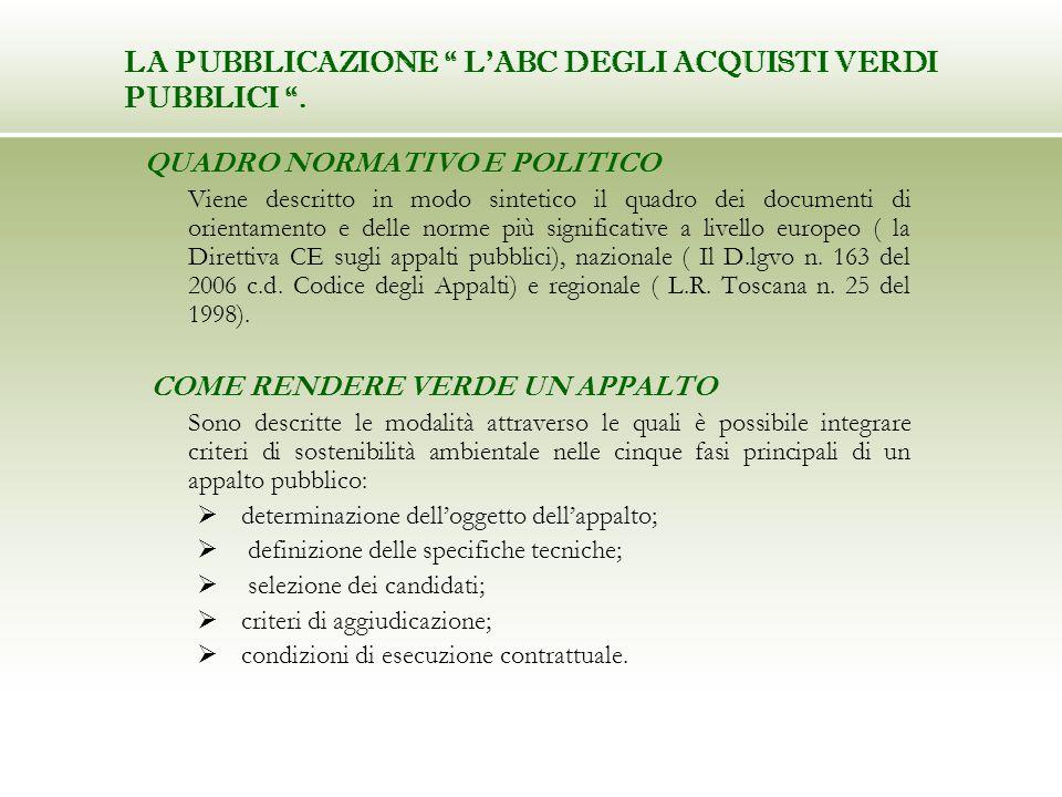 QUADRO NORMATIVO E POLITICO Viene descritto in modo sintetico il quadro dei documenti di orientamento e delle norme più significative a livello europe
