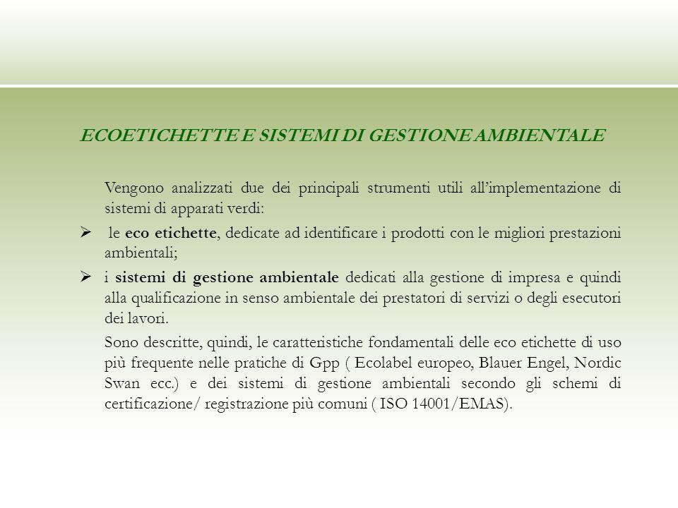 ECOETICHETTE E SISTEMI DI GESTIONE AMBIENTALE Vengono analizzati due dei principali strumenti utili allimplementazione di sistemi di apparati verdi: l