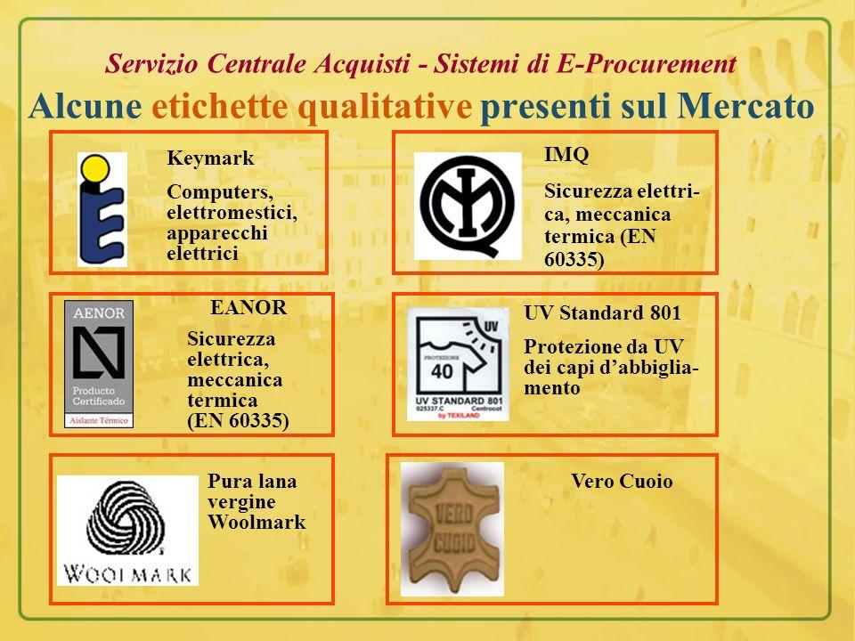 Servizio Centrale Acquisti - Sistemi di E-Procurement Alcune etichette qualitative presenti sul Mercato Keymark Computers, elettromestici, apparecchi