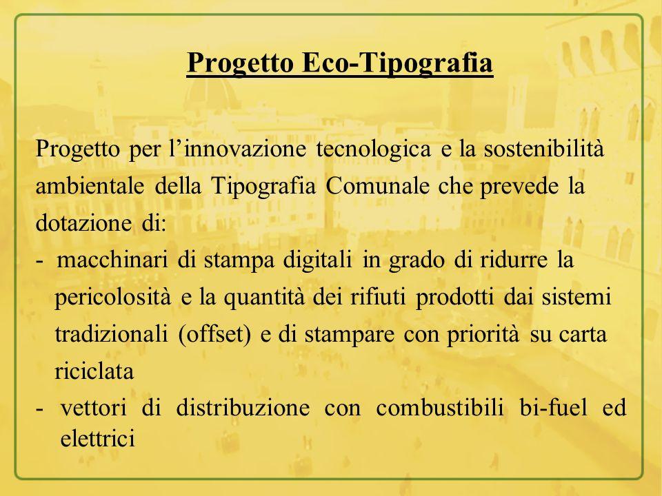 Progetto Eco-Tipografia Progetto per linnovazione tecnologica e la sostenibilità ambientale della Tipografia Comunale che prevede la dotazione di: - m