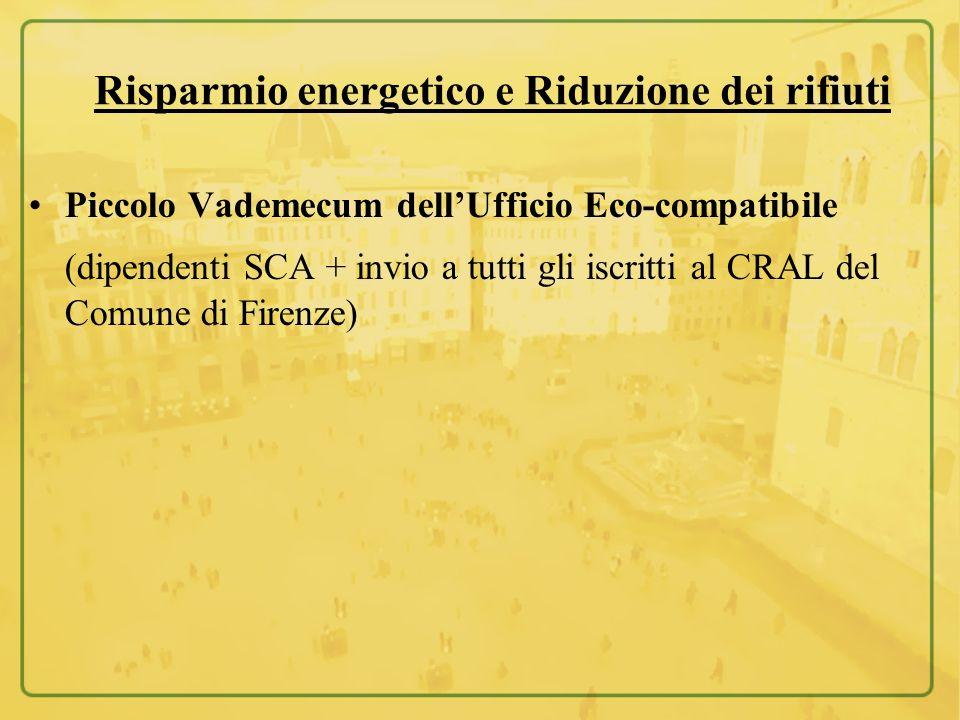Risparmio energetico e Riduzione dei rifiuti Piccolo Vademecum dellUfficio Eco-compatibile (dipendenti SCA + invio a tutti gli iscritti al CRAL del Co