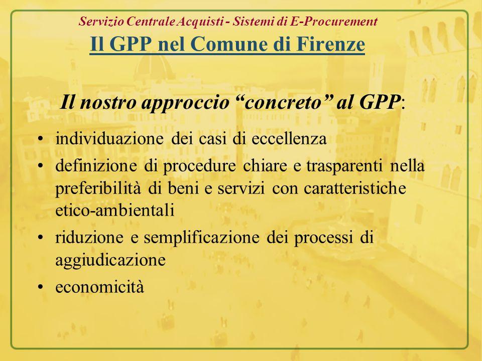 Servizio Centrale Acquisti - Sistemi di E-Procurement Il GPP nel Comune di Firenze individuazione dei casi di eccellenza definizione di procedure chia