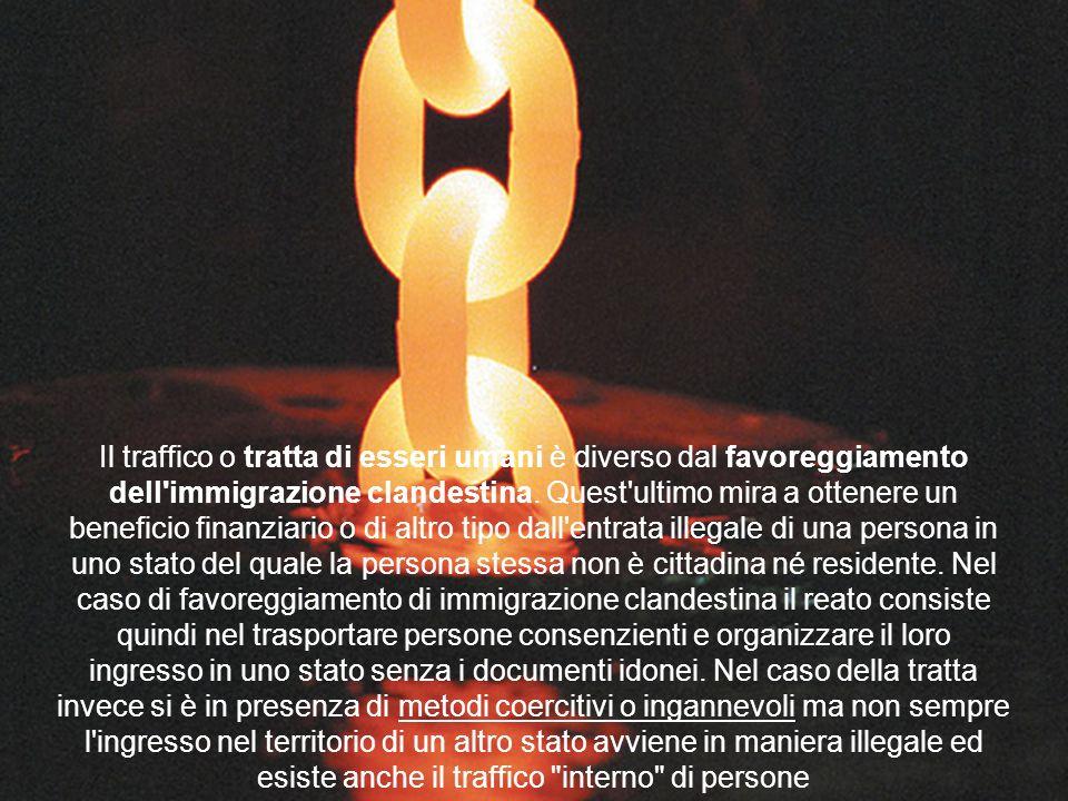 Il traffico o tratta di esseri umani è diverso dal favoreggiamento dell immigrazione clandestina.