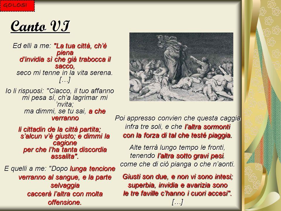Canto XIII […] I fui de la città che nel Batista mutò l primo padrone; ond ei per questo sempre con larte sua la farà trista; […] VIOLENTI CONTRO SE STESSI