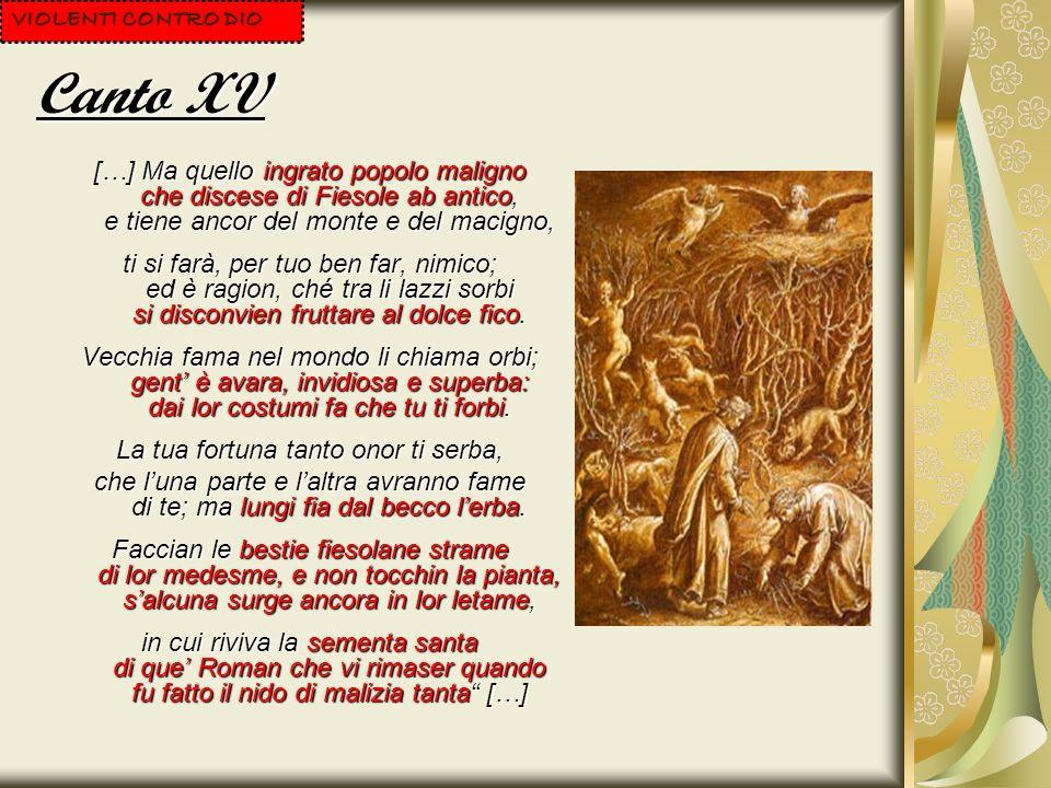Canto XVI […] La gente nuova e i sùbiti guadagni orgoglio e dismisura han generata, Fiorenza, in te, sì che tu già ten piagni .