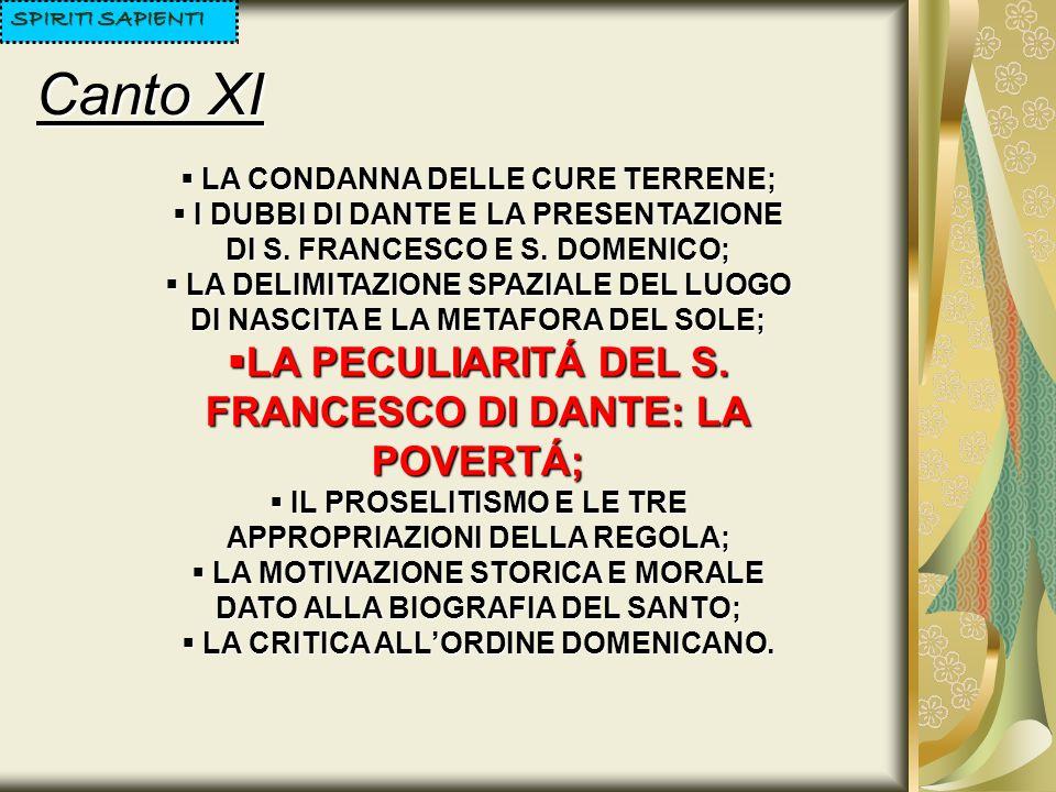 Canto XI SPIRITI SAPIENTI LA CONDANNA DELLE CURE TERRENE; LA CONDANNA DELLE CURE TERRENE; I DUBBI DI DANTE E LA PRESENTAZIONE DI S. FRANCESCO E S. DOM