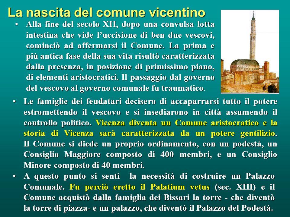 Vicenza romanica (1000-1200) Passata dalle mani dei duchi longobardi a quelle dei conti franchi, la città di Vicenza finì successivamente sotto il con