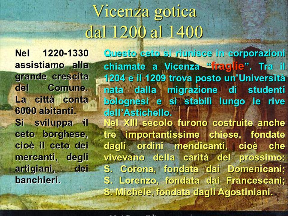 La nascita del comune vicentino Alla fine del secolo XII, dopo una convulsa lotta intestina che vide luccisione di ben due vescovi, cominciò ad afferm