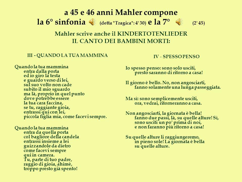 a 45 e 46 anni Mahler compone la 6° sinfonia (detta