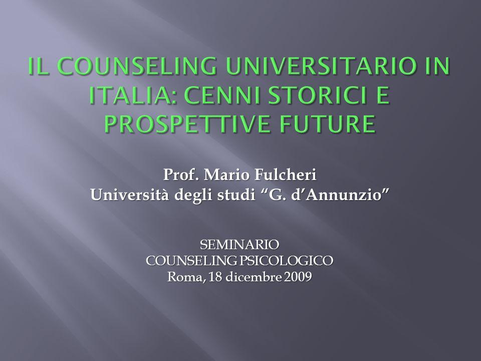 Prof. Mario Fulcheri Università degli studi G. dAnnunzio SEMINARIO COUNSELING PSICOLOGICO Roma, 18 dicembre 2009